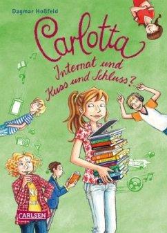 Internat und Kuss und Schluss? / Carlotta Bd.9 - Hoßfeld, Dagmar