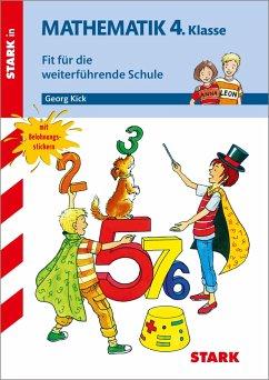 STARK Training Grundschule - Mathematik 4. Klasse - Fit für die weiterführende Schule - Kick, Georg