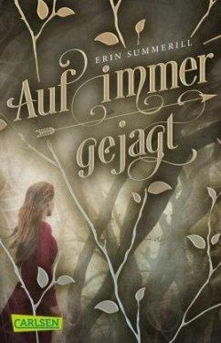 Auf immer gejagt / Königreich der Wälder Bd.1 - Summerill, Erin