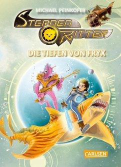 Die Tiefen von Fryx / Sternenritter Bd.11 - Peinkofer, Michael