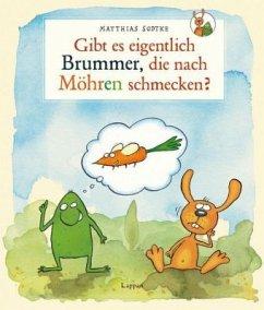 Nulli und Priesemut: Gibt es eigentlich Brummer, die nach Möhren schmecken?