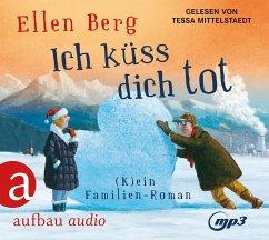 Ich küss dich tot, 2 MP3-CDs - Berg, Ellen