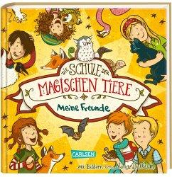 Die Schule der magischen Tiere: Meine Freunde (Freundebuch) - Auer, Margit