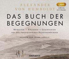 Das Buch der Begegnungen, 3 MP3-CD - Humboldt, Alexander von