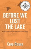 Before We Lost the Lake: A Natural and Human History of Sumas Valley