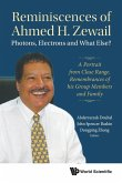 Reminiscences of Ahmed H. Zewail: Photons, Electrons and What Else?: A Portrait from Close Range. Remembrances of his Group Members and Family