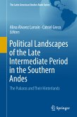 Political Landscapes of the Late Intermediate Period in the Southern Andes (eBook, PDF)