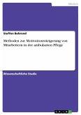 Methoden zur Motivationssteigerung von Mitarbeitern in der ambulanten Pflege