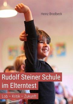 Rudolf Steiner Schule im Elterntest - Brodbeck, Heinz