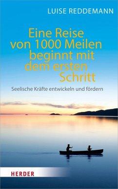 Eine Reise von 1000 Meilen beginnt mit dem ersten Schritt (eBook, ePUB) - Reddemann, Luise