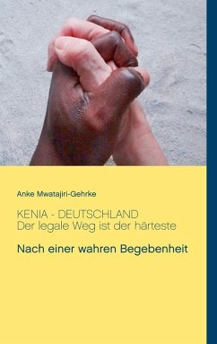 Kenia - Deutschland. Der legale Weg ist der härteste (eBook, ePUB)