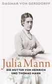 Julia Mann, die Mutter von Heinrich und Thomas Mann (eBook, ePUB)