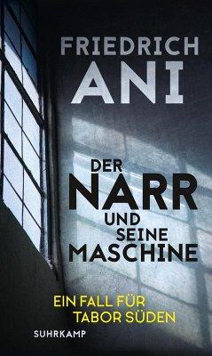 Der Narr und seine Maschine / Tabor Süden Bd.19...