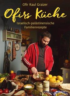 Ofirs Küche (eBook, ePUB) - Graizer, Ofir Raul
