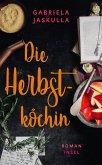 Die Herbstköchin (eBook, ePUB)