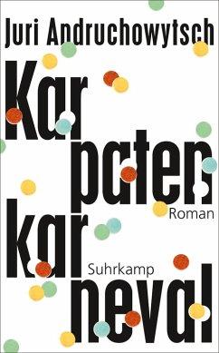 Karpatenkarneval (eBook, ePUB) - Andruchowytsch, Juri