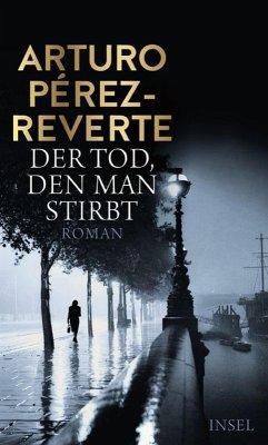 Der Tod, den man stirbt (eBook, ePUB) - Pérez-Reverte, Arturo