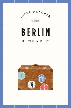Berlin - Lieblingsorte (eBook, ePUB) - Rust, Bettina