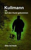 Kullmann ist auf den Hund gekommen (eBook, ePUB)