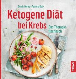 Ketogene Diät bei Krebs (eBook, ePUB) - Kemp, Domini; Daly, Patricia