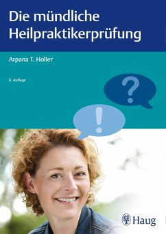 Die mündliche Heilpraktikerprüfung (eBook, ePUB) - Holler, Arpana Tjard
