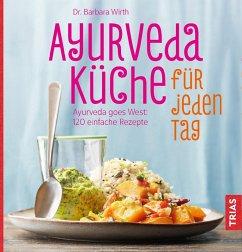 Ayurveda-Küche für jeden Tag (eBook, ePUB) - Wirth, Barbara