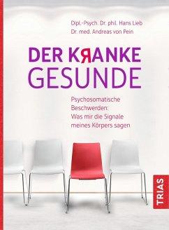 Der kranke Gesunde (eBook, ePUB) - Pein, Andreas von; Lieb, Hans; Pein, Andreas; Pein, Andreas von