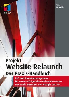 Projekt Website Relaunch - Das Praxis-Handbuch (eBook, ePUB) - Heinrich, Timo