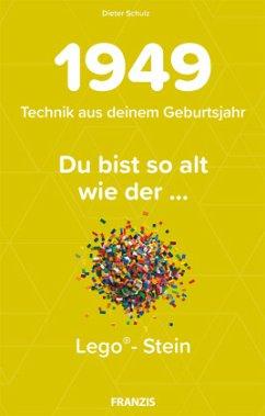 Du bist so alt wie ... Technikwissen für Geburtstagskinder 1949 - Schulz, Dieter