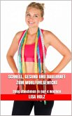 Schnell, gesund und dauerhaft zum Wohlfühlgewicht (eBook, ePUB)