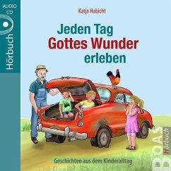 Jeden Tag Gottes Wunder erleben, 1 Audio-CD - Habicht, Katja