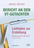 Bericht an den VT-Gutachter