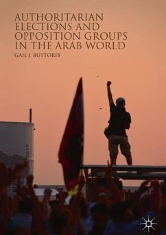 Authoritarian Elections and Opposition Groups in the Arab World - Buttorff, Gail J.