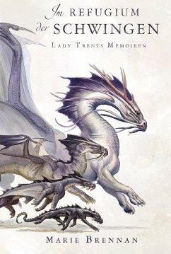 Im Schutz der Drachenschwingen / Lady Trents Memoiren Bd.5 - Brennan, Marie