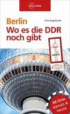 Berlin - Wo es die DDR noch gibt