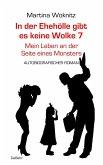 In der Ehe-Hölle gibt es keine Wolke 7 - Mein Leben an der Seite eines Monsters - Autobiografischer Roman