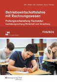 Betriebswirtschaftslehre mit Rechnungswesen. Prüfungsvorbereitung zum Fachabitur an Fach- und Berufsoberschulen in Bayern