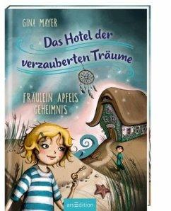 Fräulein Apfels Geheimnis / Das Hotel der verza...