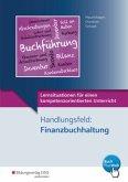 Lernsituationen für einen kompetenzorientierten Unterricht. Handlungsfeld: Finanzbuchhaltung: Lernsituationen