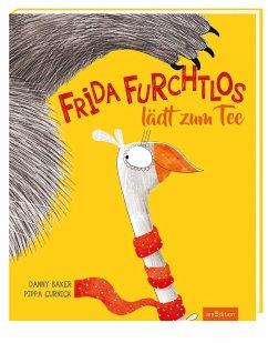 Frida Furchtlos lädt zum Tee - Baker, Danny; Curnick, Pippa