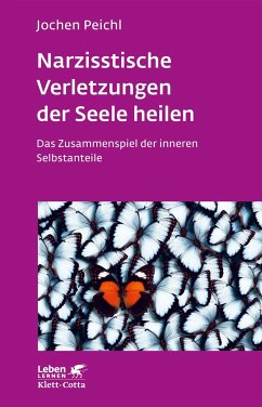 Narzisstische Verletzungen der Seele heilen - Peichl, Jochen