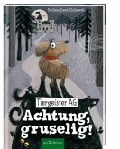 Tiergeister AG - Achtung, gruselig! (Tiergeister AG 1)