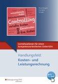 Lernsituationen für einen kompetenzorientierten Unterricht. Handlungsfeld: Kosten und Leistungsrechnung: Lernsituationen