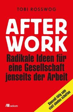 After Work (eBook, ePUB) - Rosswog, Tobi