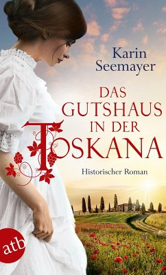 Das Gutshaus in der Toskana / Toskana-Saga Bd.2 (eBook, ePUB) - Seemayer, Karin