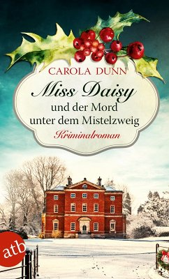 Miss Daisy und der Mord unter dem Mistelzweig / Miss Daisy Bd.11 (eBook, ePUB) - Dunn, Carola