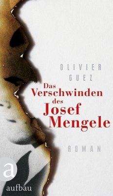 Das Verschwinden des Josef Mengele (eBook, ePUB) - Guez, Olivier