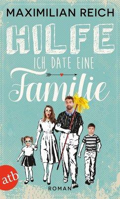 Hilfe, ich date eine Familie! (eBook, ePUB) - Reich, Maximilian