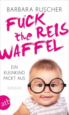 Fuck the Reiswaffel (eBook, ePUB)