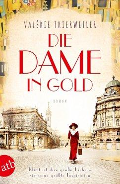 Die Dame in Gold / Mutige Frauen zwischen Kunst und Liebe Bd.7